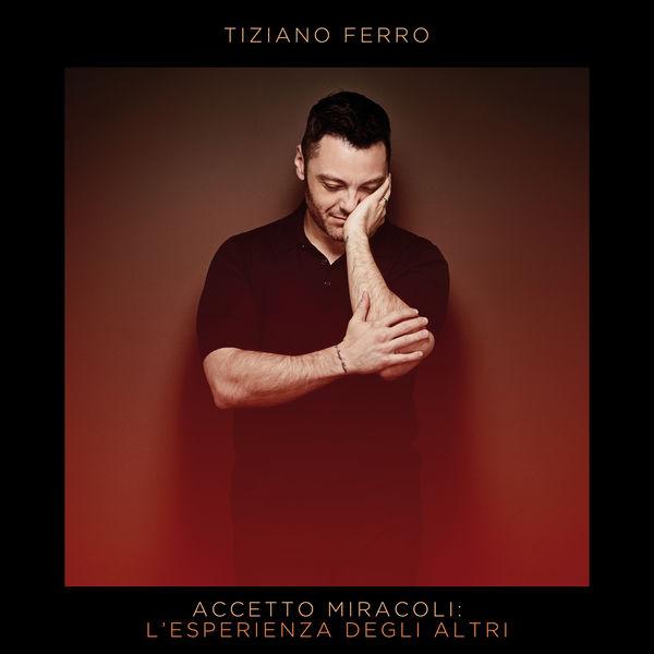 Tiziano Ferro - Accetto Miracoli: L'Esperienza Degli Altri