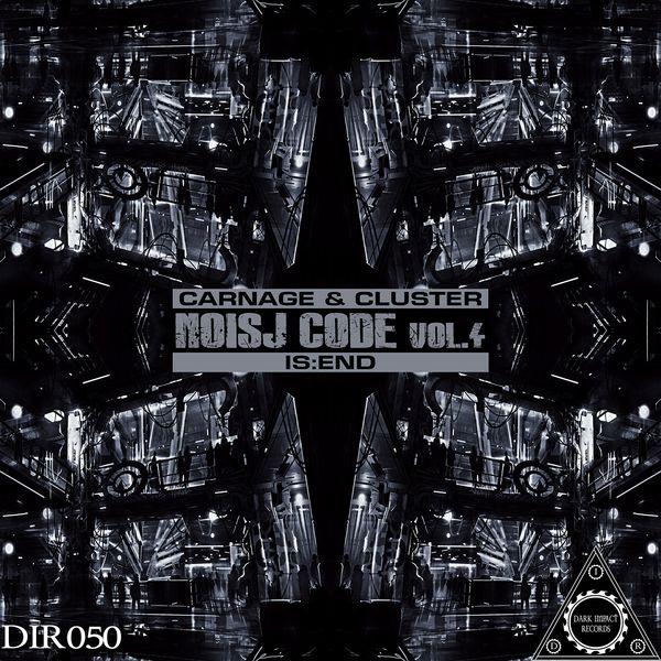 Carnage & Cluster, Is:end - Noisj Code, Vol. 4