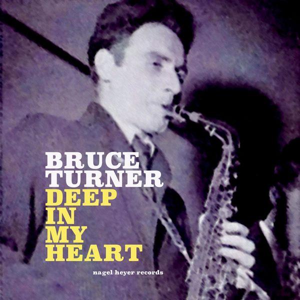 Bruce Turner|Deep in My Heart