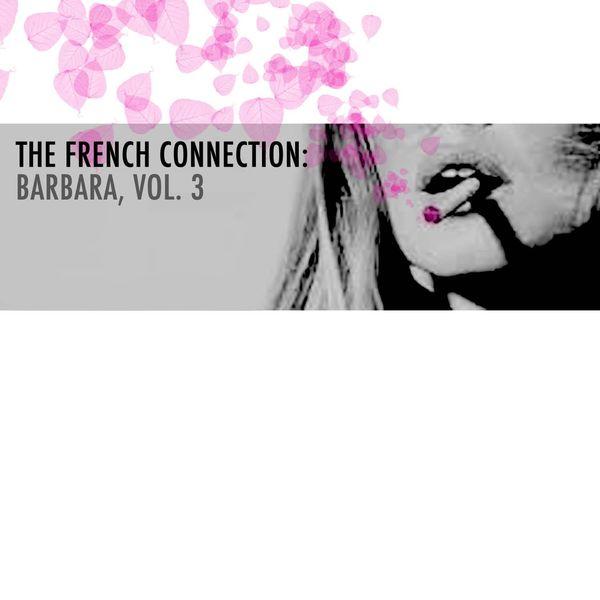 Barbara - The French Connection: Barbara, Vol. 3