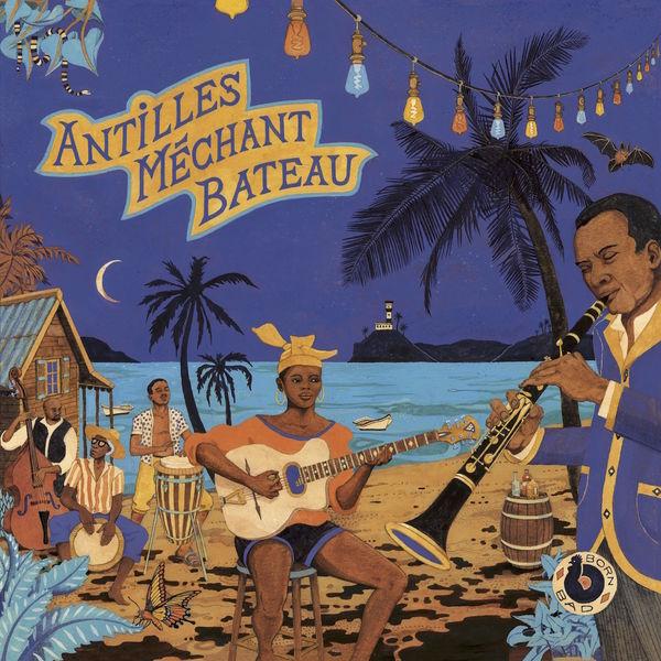 Various Artists - Antilles Méchant Bateau
