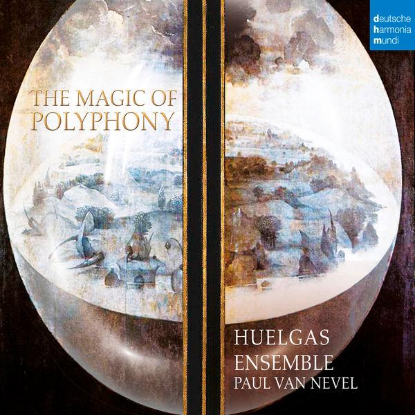 Huelgas Ensemble The Magic of Polyphony