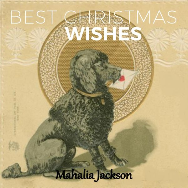 Mahalia Jackson - Best Christmas Wishes
