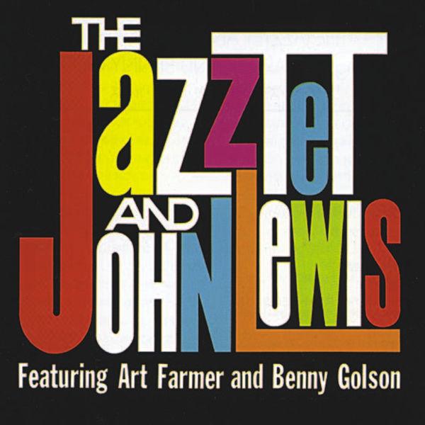 Art Farmer - The Jazztet and John Lewis (Remastered)