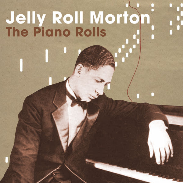 Jelly Roll Morton - The Piano Rolls