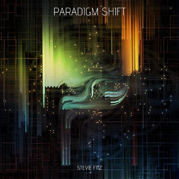 Stevie Fitz - Paradigm Shift