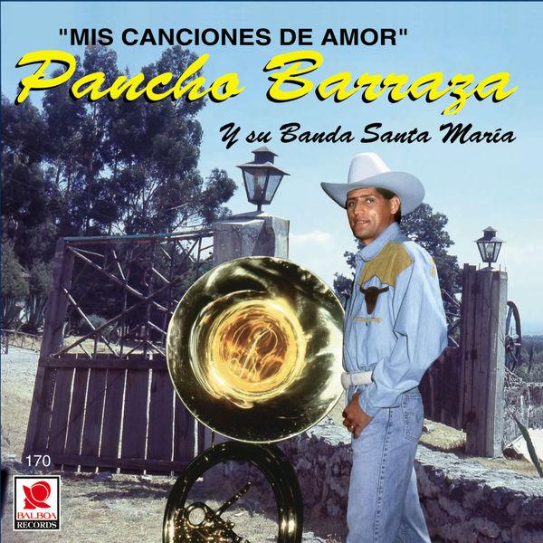 Pancho Barraza - Mis Canciones de Amor