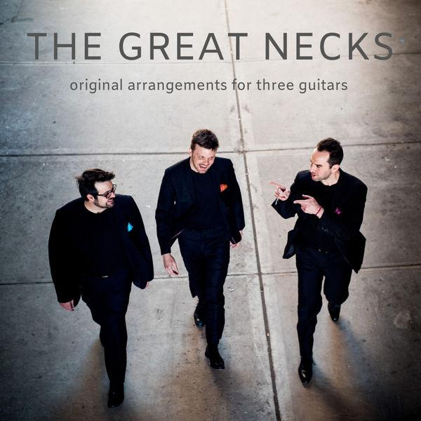 The Great Necks Guitar Trio - Original Arrangements for Three Guitars