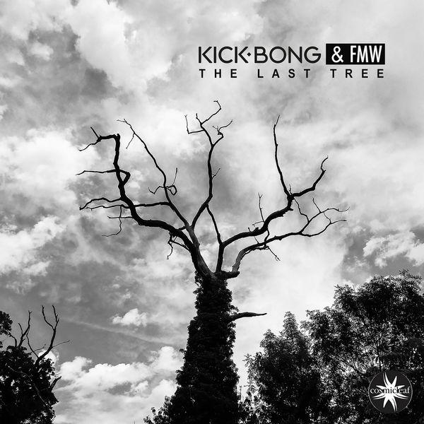 Kick Bong - The Last Tree