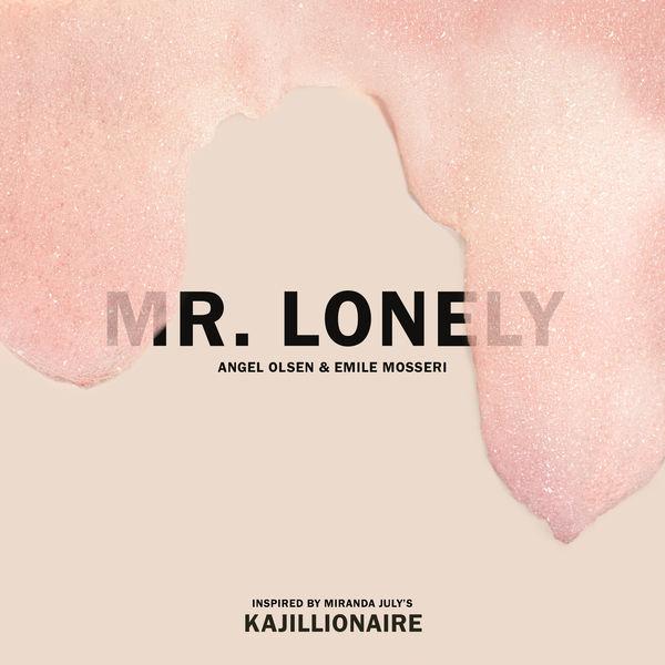 Angel Olsen - Mr. Lonely