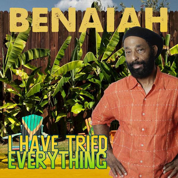 Benaiah - I Have Tried Everything