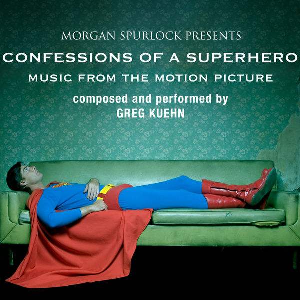 Greg Kuehn - Confessions of a Superhero - Music from the Motion Picture