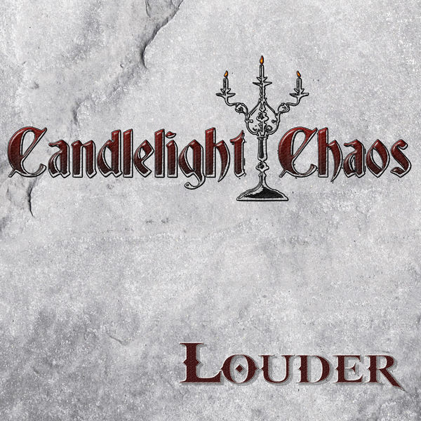 Candlelight Chaos - Louder