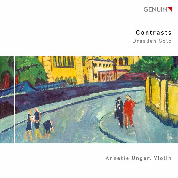 Annette Unger - Contrasts: Dresden Solo
