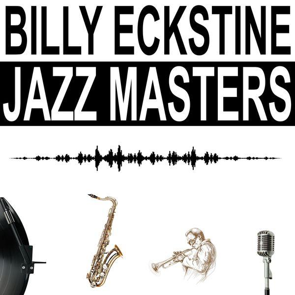 Billy Eckstine - Jazz Masters