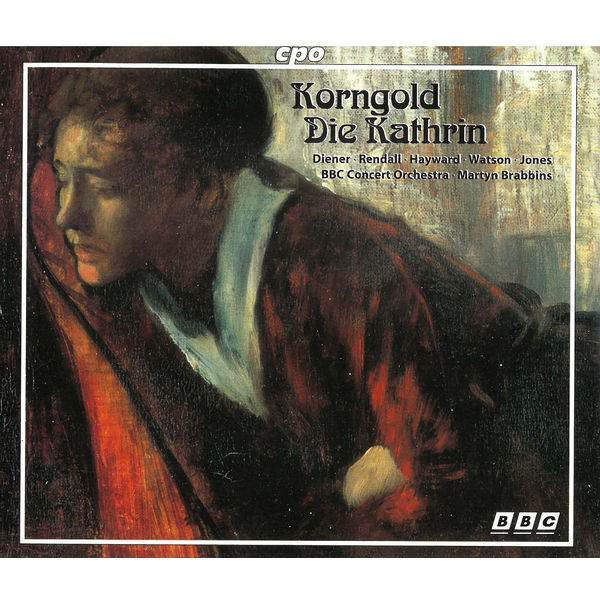 The BBC Concert Orchestra - Korngold: Die Kathrin, Op. 28