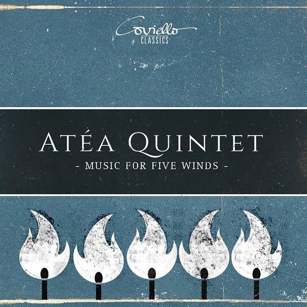 Atéa Quintet - Atéa Quintet - Music for Five Winds