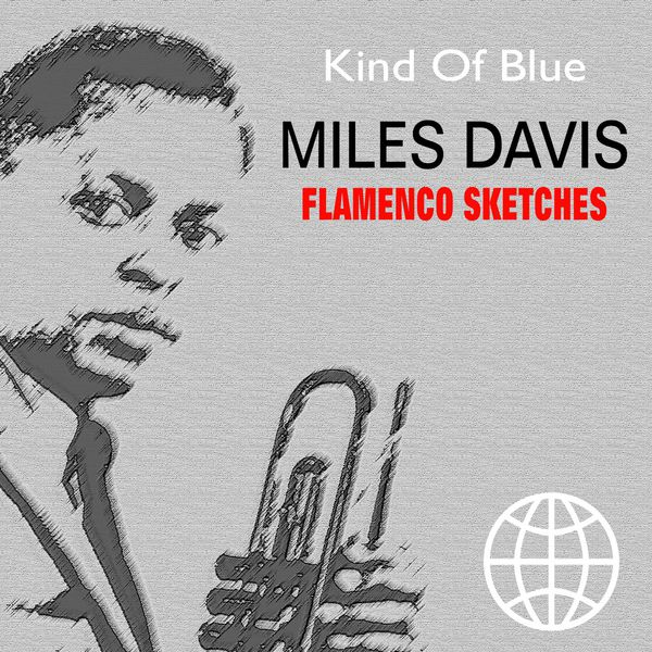 Miles Davis - Flamenco Sketches (Kind of Blue)