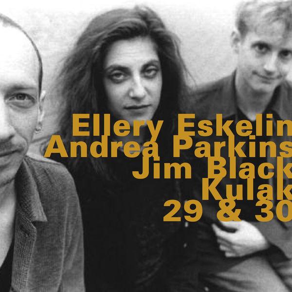 Ellery Eskelin - Kulak, 29 &30