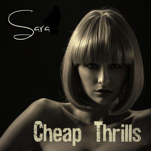 Sara - Cheap Thrills