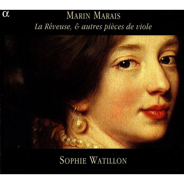 Sophie Watillon - La Rêveuse et autres pièces de violes