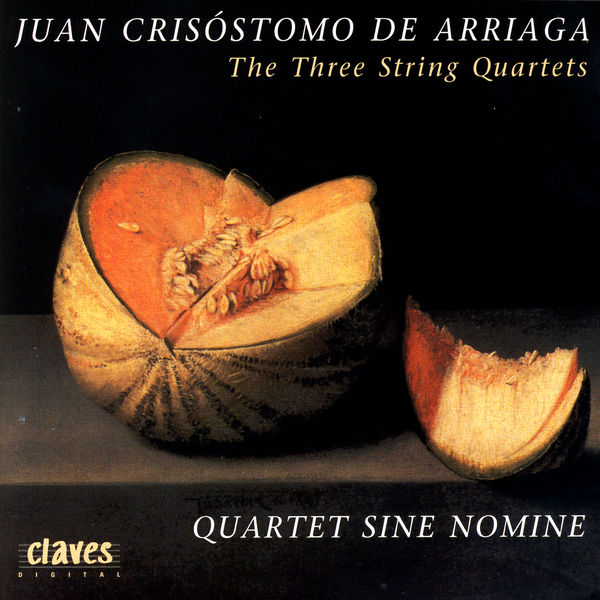 Juan Crisóstomo Arriaga - Juan Crisóstomo De Arriaga: The Three String Quartets