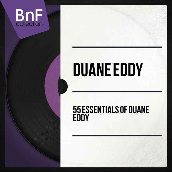 Duane Eddy - 55 Essentials of Duane Eddy (Mono Version)