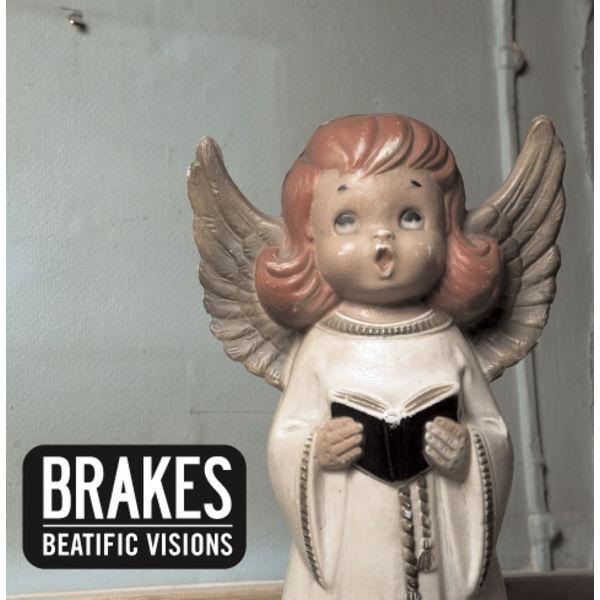 Brakes - Beatific Visions