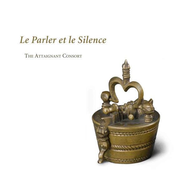 The Attaignant Consort - Le Parler et le Silence