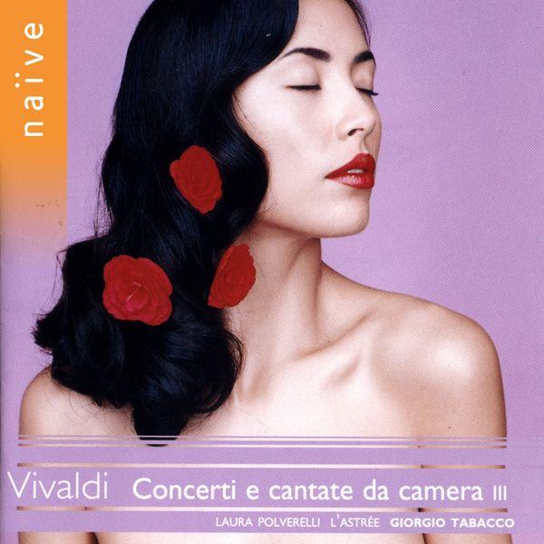 Laura Polverelli - Vivaldi: Concerti e cantate da camera III