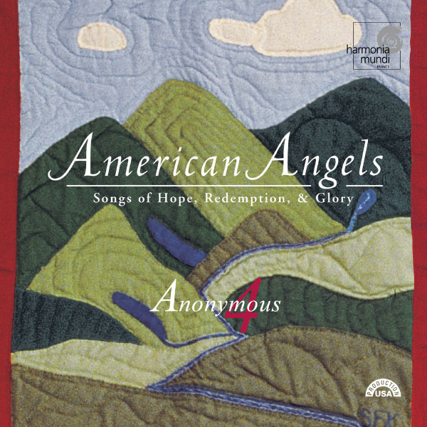 Anonymous 4 - American Angels: Songs of Hope, Redemption, & Glory