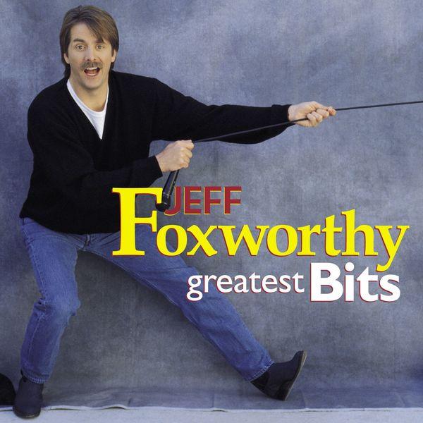 Jeff Foxworthy - Greatest Bits