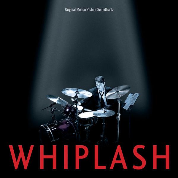 Various Artists - Whiplash (Original Motion Picture Soundtrack)