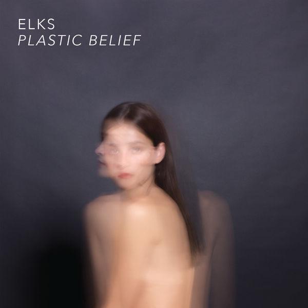 ELKS - Plastic Belief