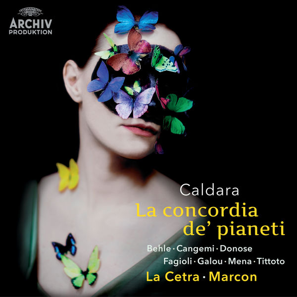 Veronica Cangemi - Antonio Caldara : La concordia de' pianeti