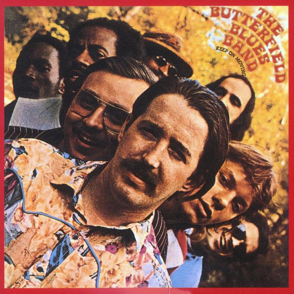 The Paul Butterfield Blues Band - Keep On Moving
