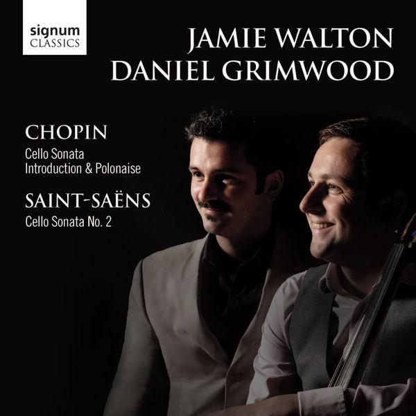 Jamie Walton - Chopin & Saint-Saëns Cello Sonatas