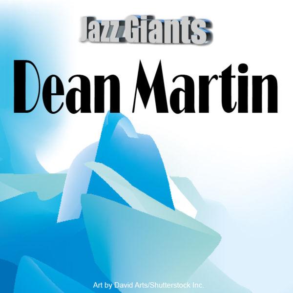 Dean Martin - Jazz Giants: Dean Martin