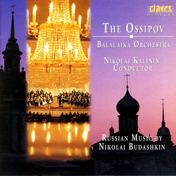 Nikolai Budashkin - The Ossipov Balalaika Orchestra, Vol IV: Russian Music By Nikolai Budashkin, 1910-1988