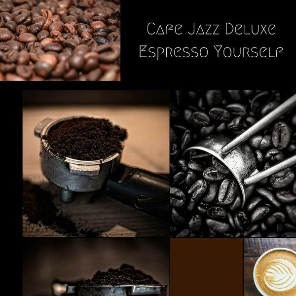 Cafe Jazz Deluxe - Espresso Yourself