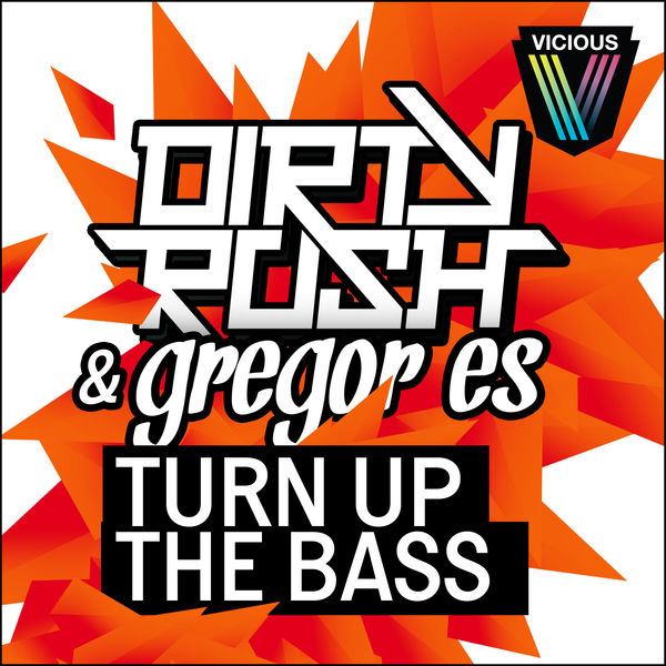 Turn Up The Bass Dirty Rush Download And Listen To The Album