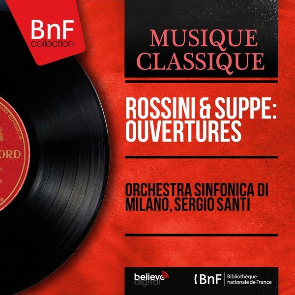 Orchestra sinfonica di Milano, Sergio Santi - Rossini & Suppé: Ouvertures (Mono Version)