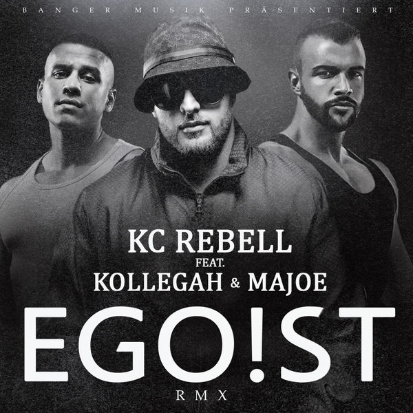 Egoist | Kc Rebell – Download and listen to the album