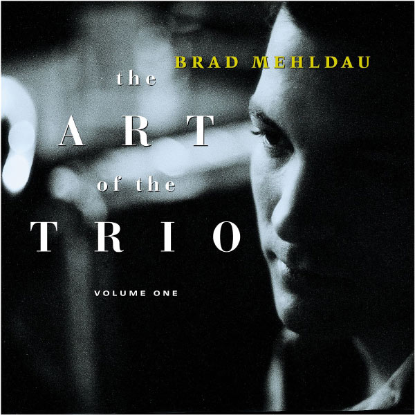 Brad Mehldau - The Art Of The Trio, Volume One