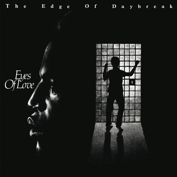 The Edge Of Daybreak - Eyes of Love