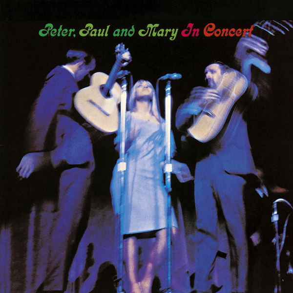 Peter, Paul and Mary - Peter, Paul and Mary: In Concert