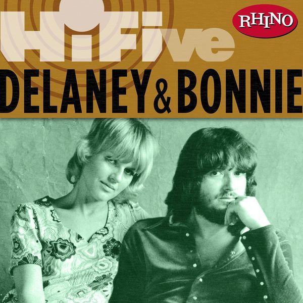 Delaney & Bonnie - Rhino Hi-Five: Delaney & Bonnie