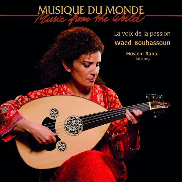 Waed Bouhassoun - La Voix de la passion