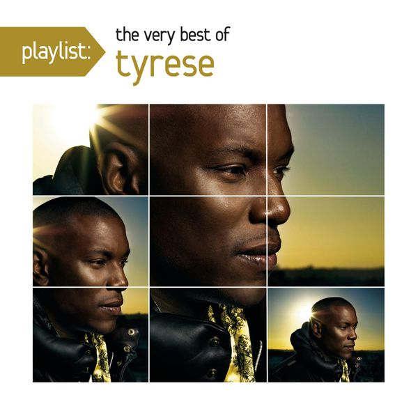 Playlist: the very best of tyrese | tyrese – download and listen.