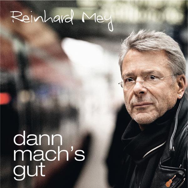 Reinhard Mey - Dann mach's gut
